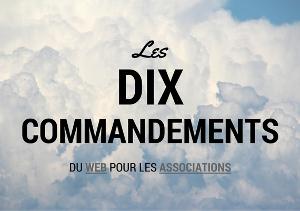 Les dix commandements du Web pour les associations ?